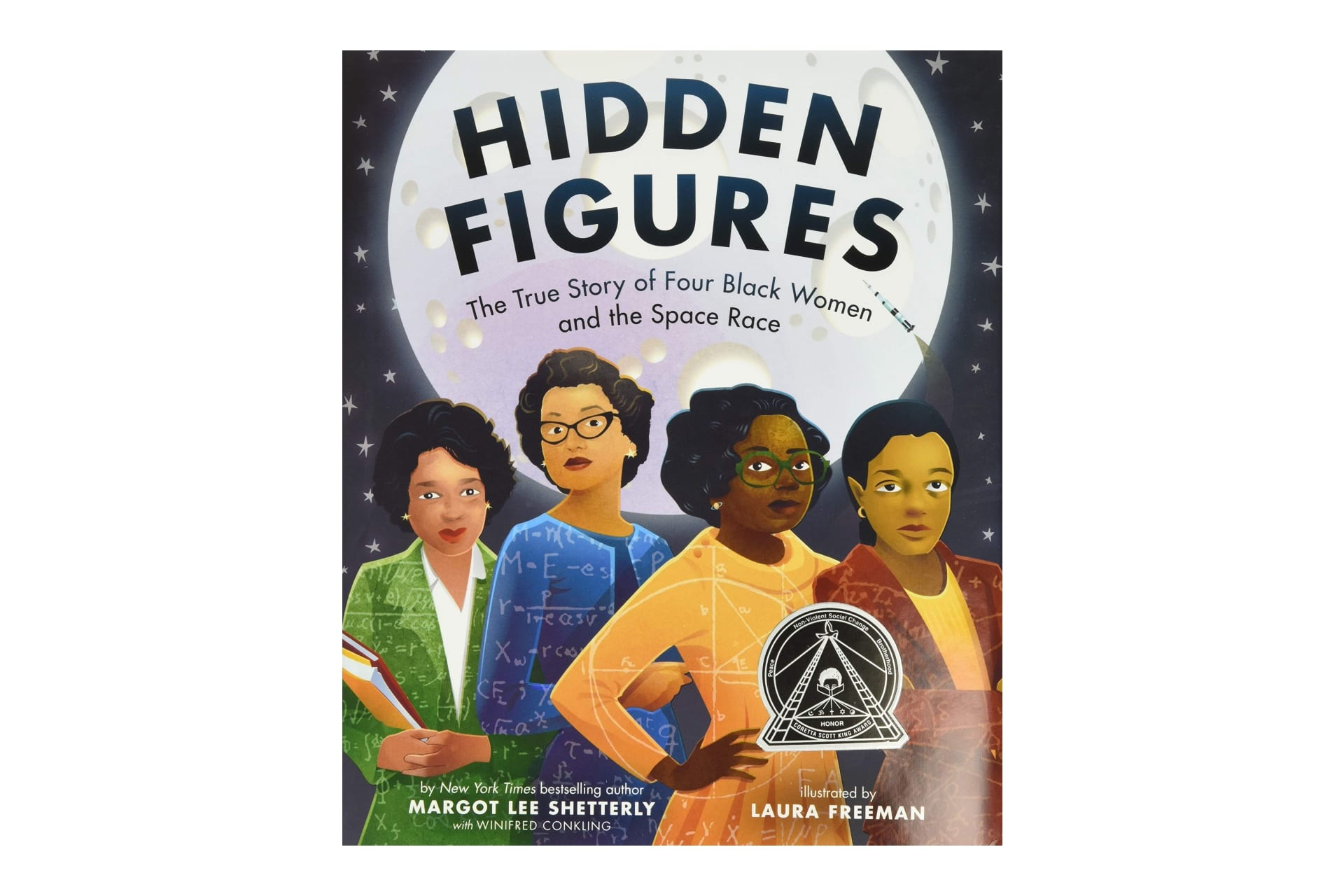 Book cover of four Black women with scientific formulas overlaid on their clothes. The book is called Hidden Figures: The True Story of Four Black Women and the Space Race
