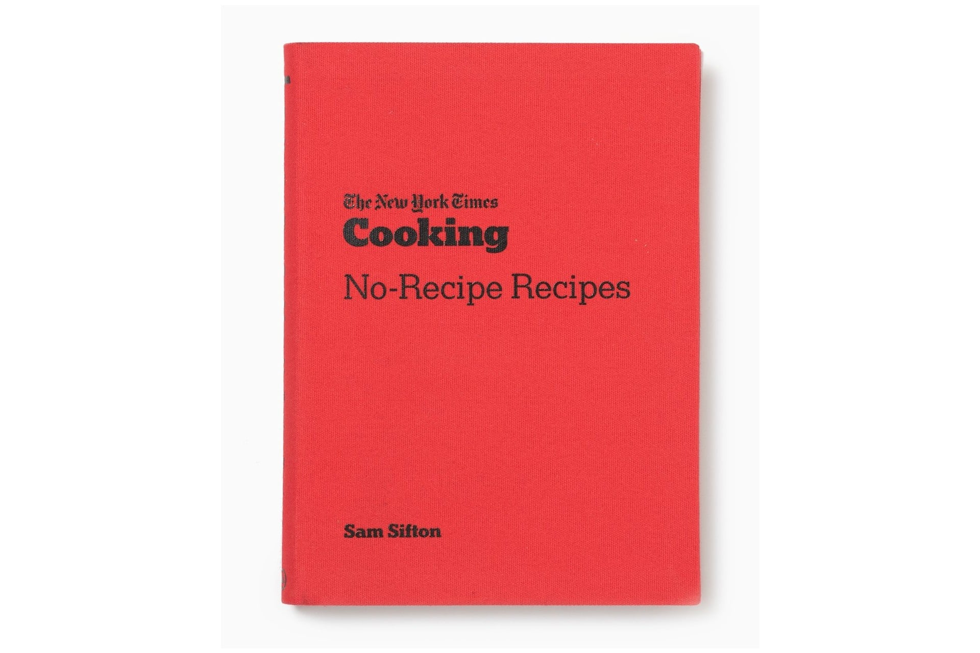 red cookbook cover that say The New York Times Cooking No-Recipe Recipes by Sam Sifton